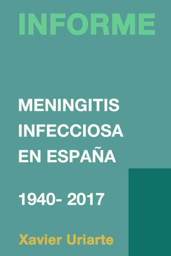 Informe de la meningitis infecciosa en España: 1940 – 2017